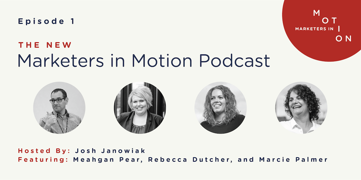Marketers in Motion Podcast Episode 1