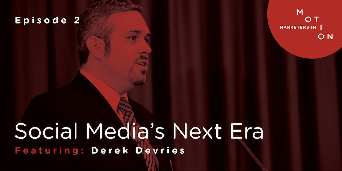 Episode 2 - Social Media's Next Era
