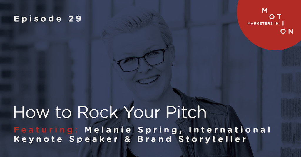 EP 29-How to Rock Your Pitch-Melanie Spring Image